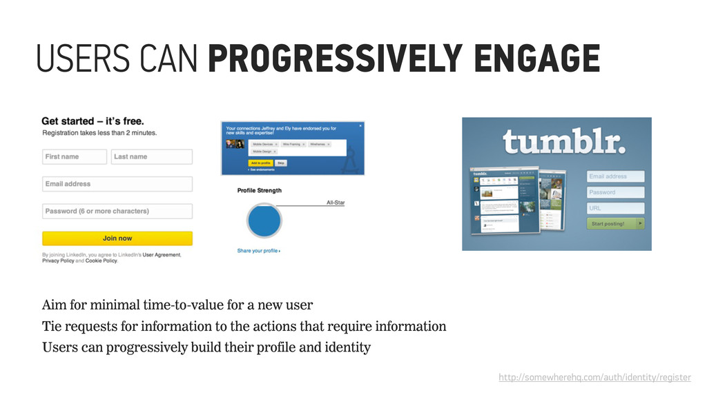 USERS CAN PROGRESSIVELY ENGAGE Aim for minimal ...