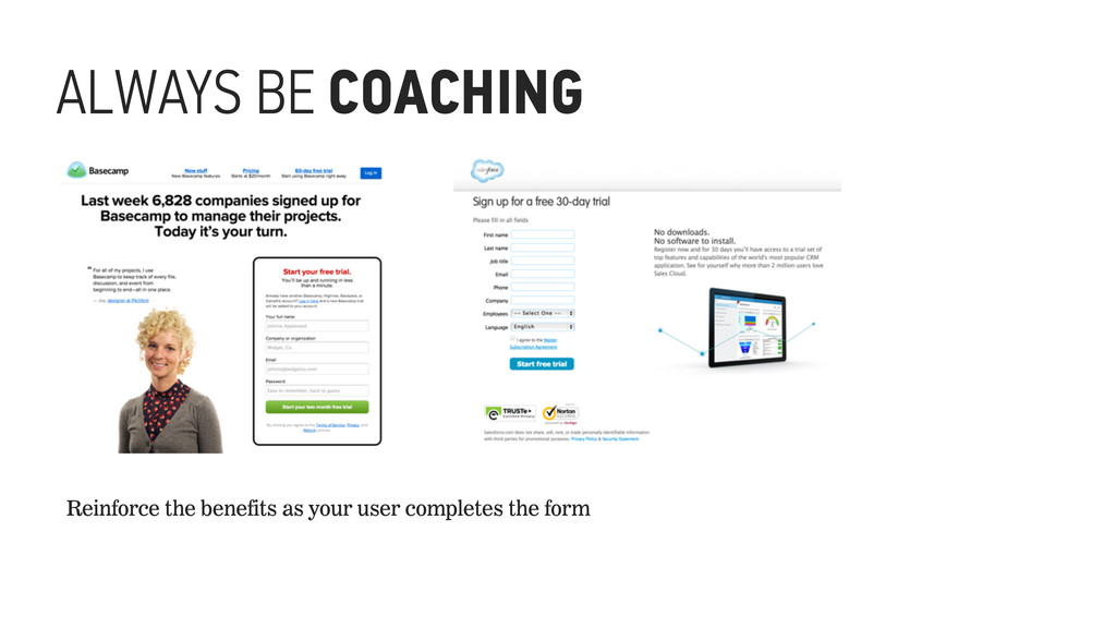ALWAYS BE COACHING Reinforce the benefits as yo...