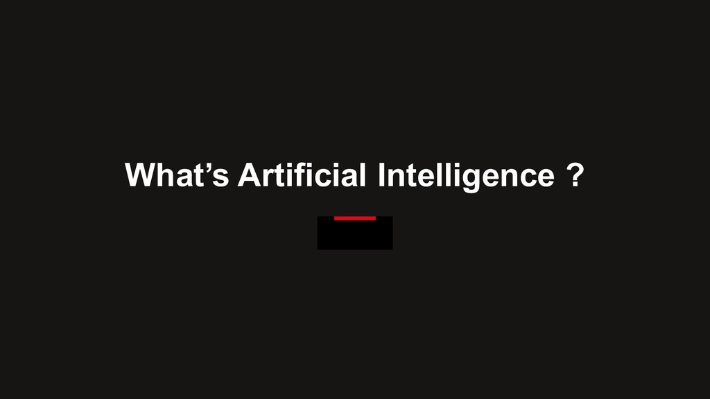 What's Artificial Intelligence ?