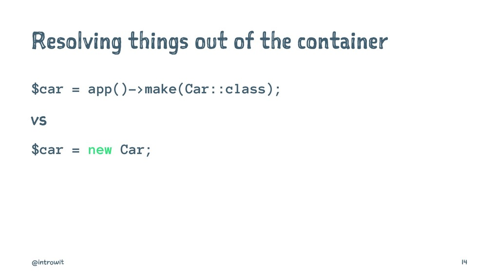 Resolving things out of the container $car = ap...