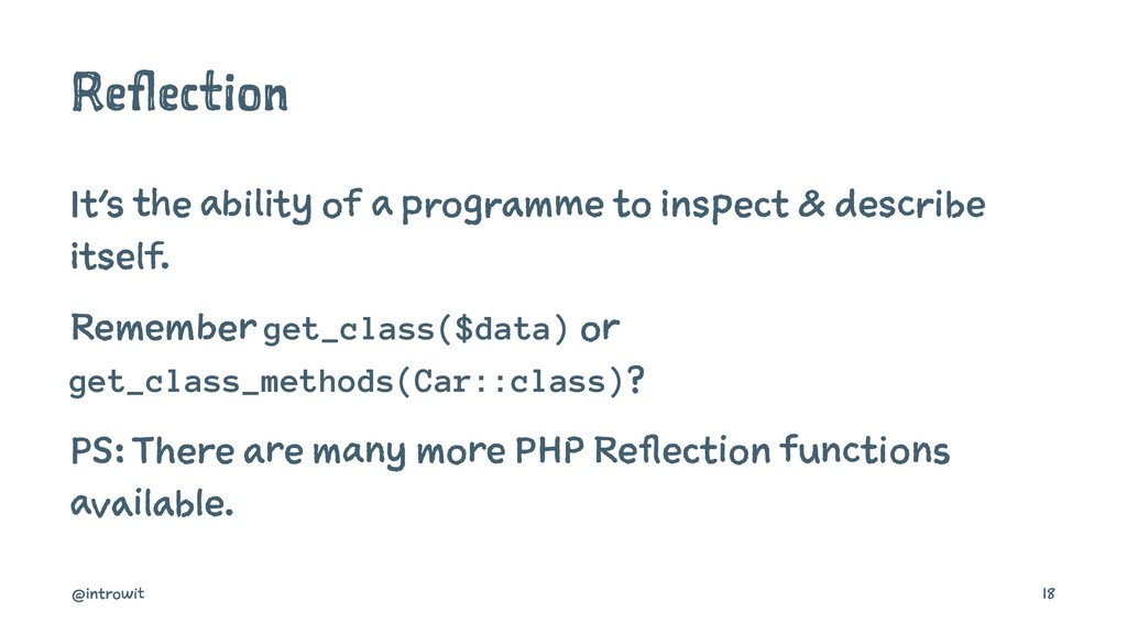 Reflection It's the ability of a programme to i...
