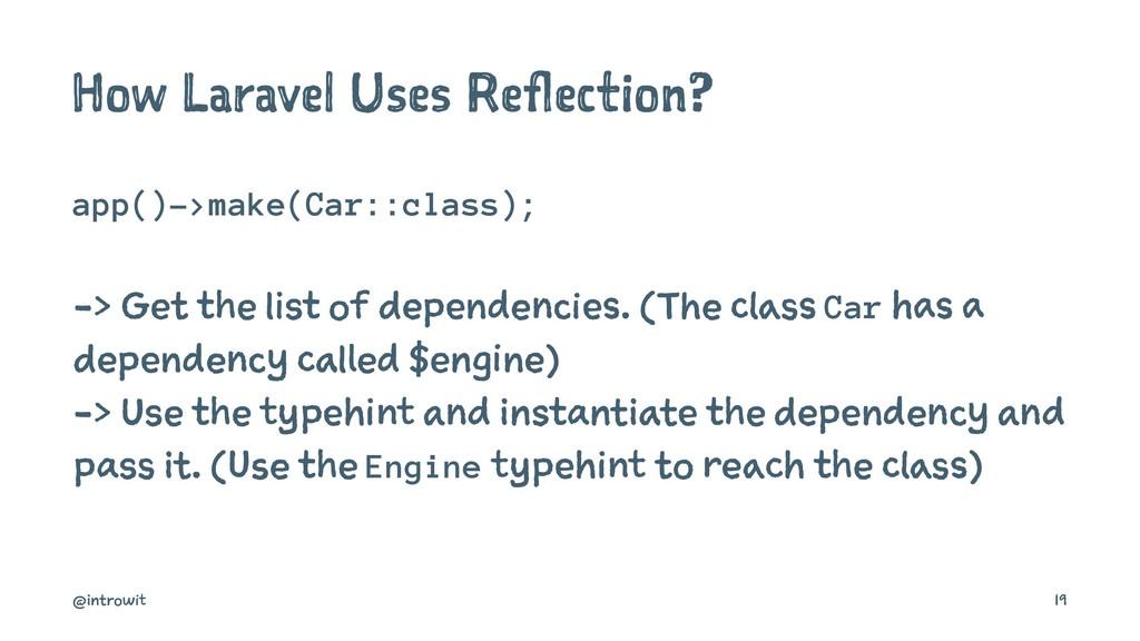 How Laravel Uses Reflection? app()->make(Car::c...