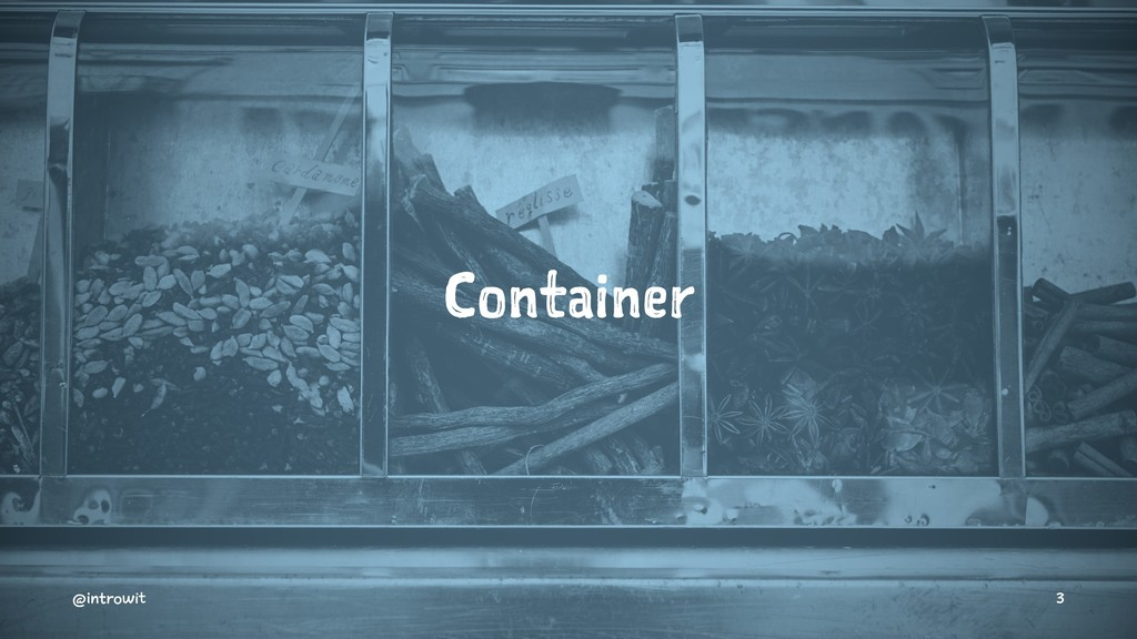 Container @introwit 3