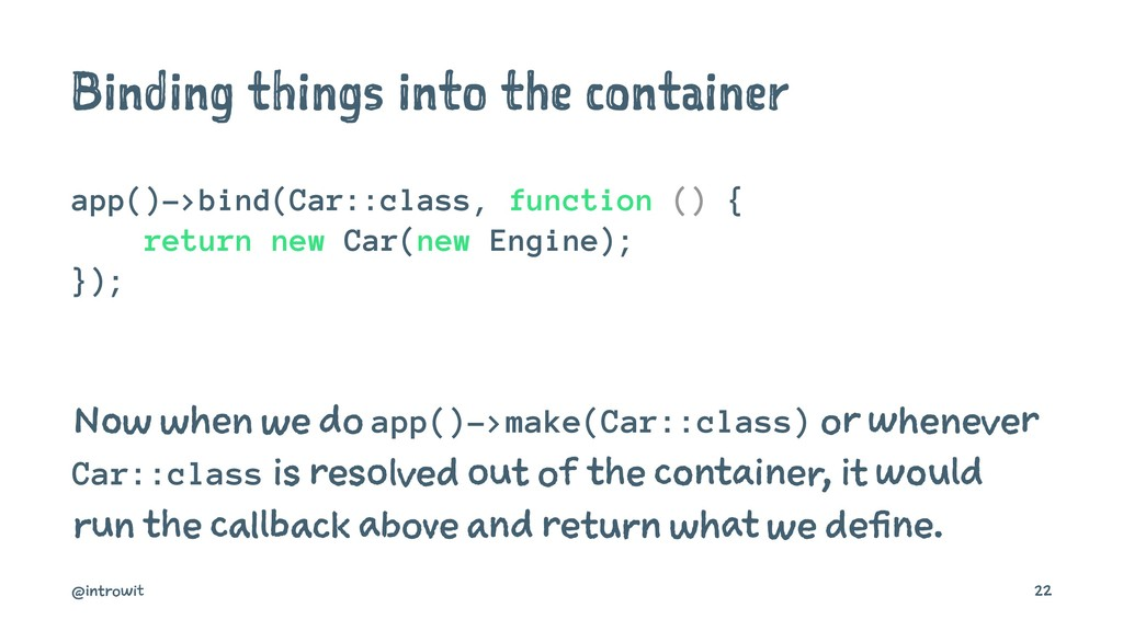 Binding things into the container app()->bind(C...