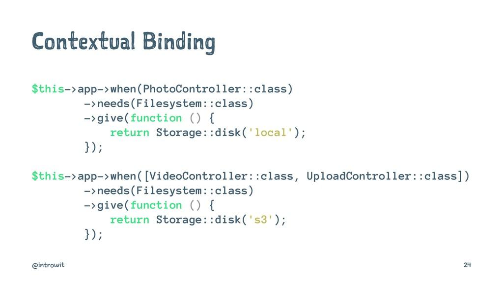 Contextual Binding $this->app->when(PhotoContro...