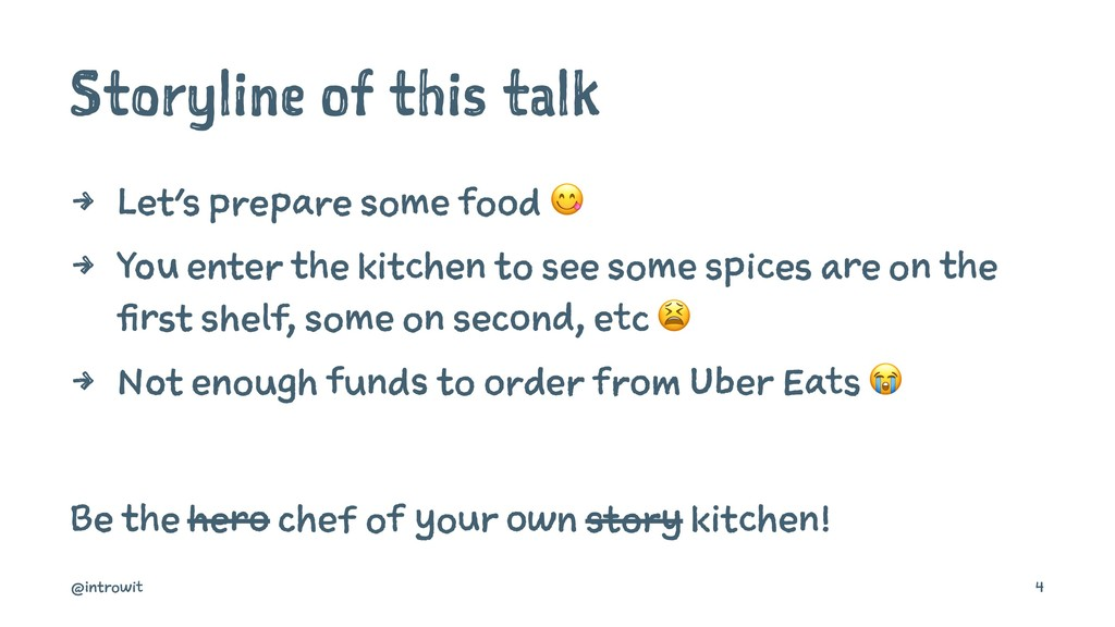 Storyline of this talk 4 Let's prepare some foo...