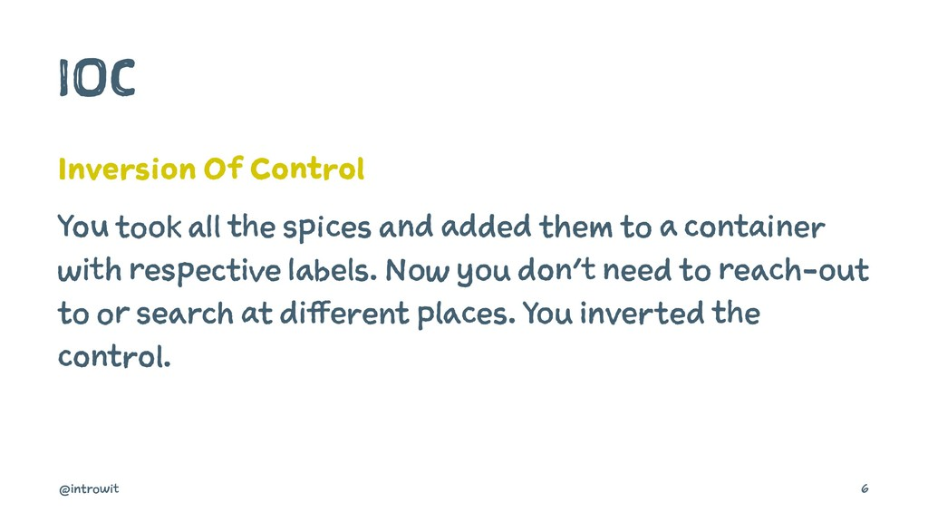 IOC Inversion Of Control You took all the spice...