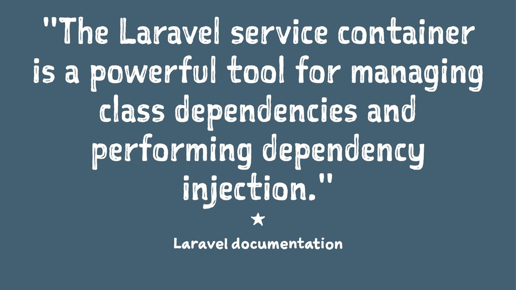 """""""The Laravel service container is a powerful to..."""