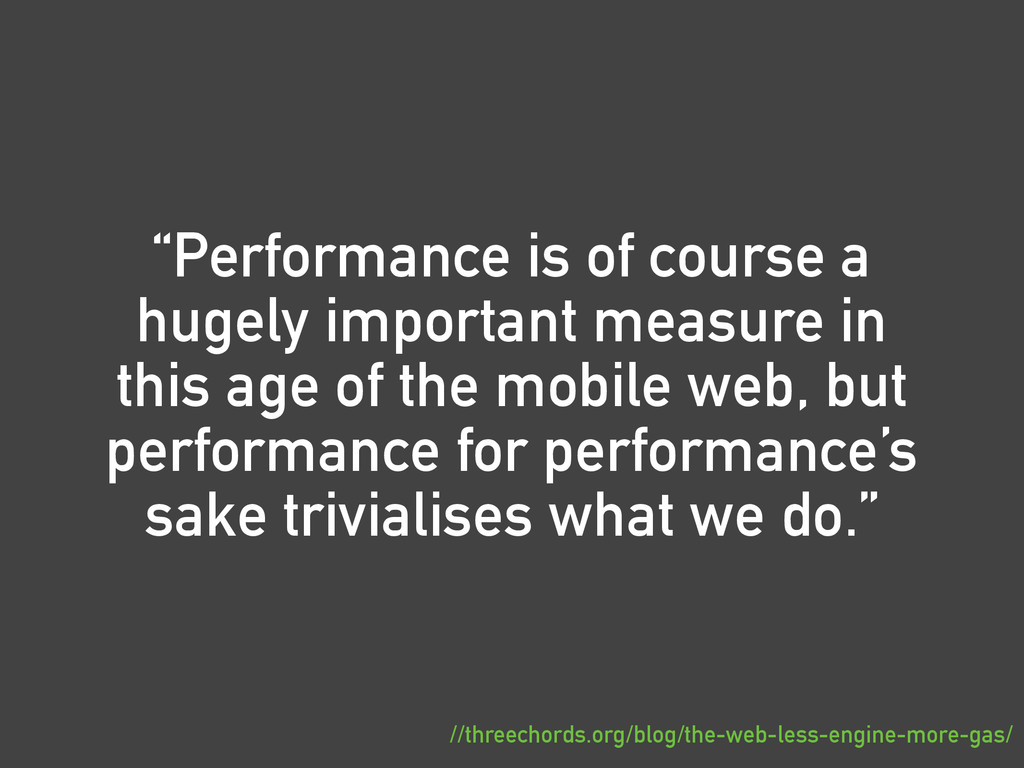 """""""Performance is of course a hugely important me..."""