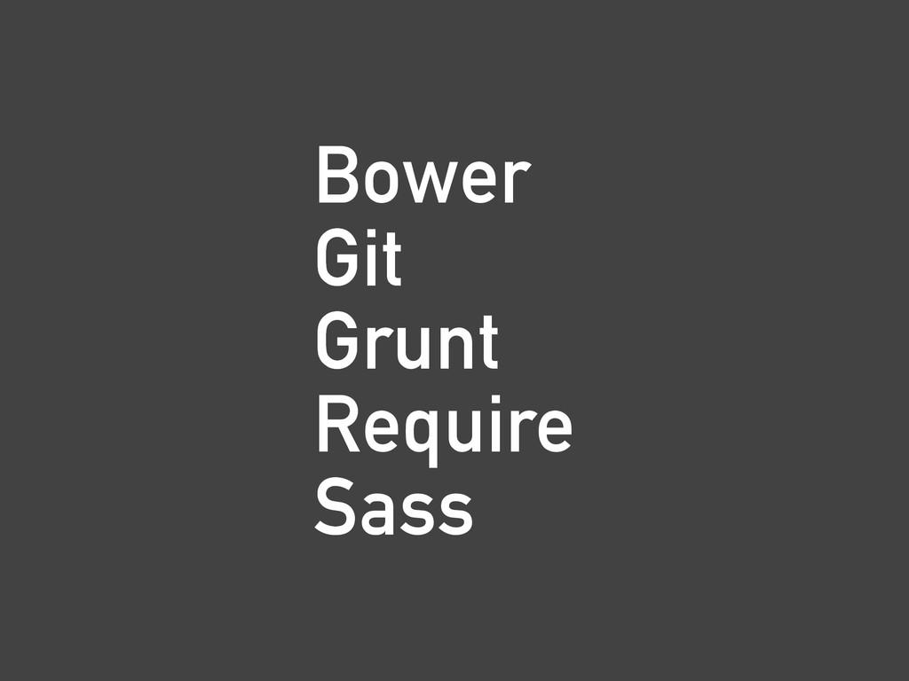 Bower Git Grunt Require Sass B G G R S