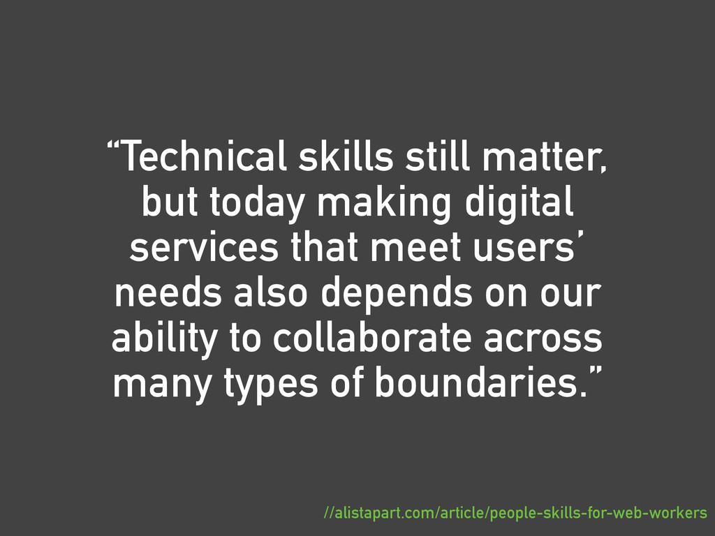"""Technical skills still matter, but today makin..."