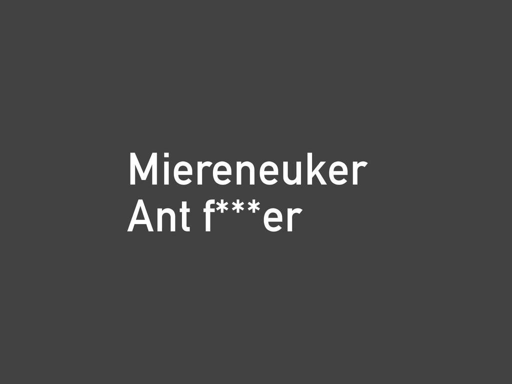 Miereneuker Ant f***er
