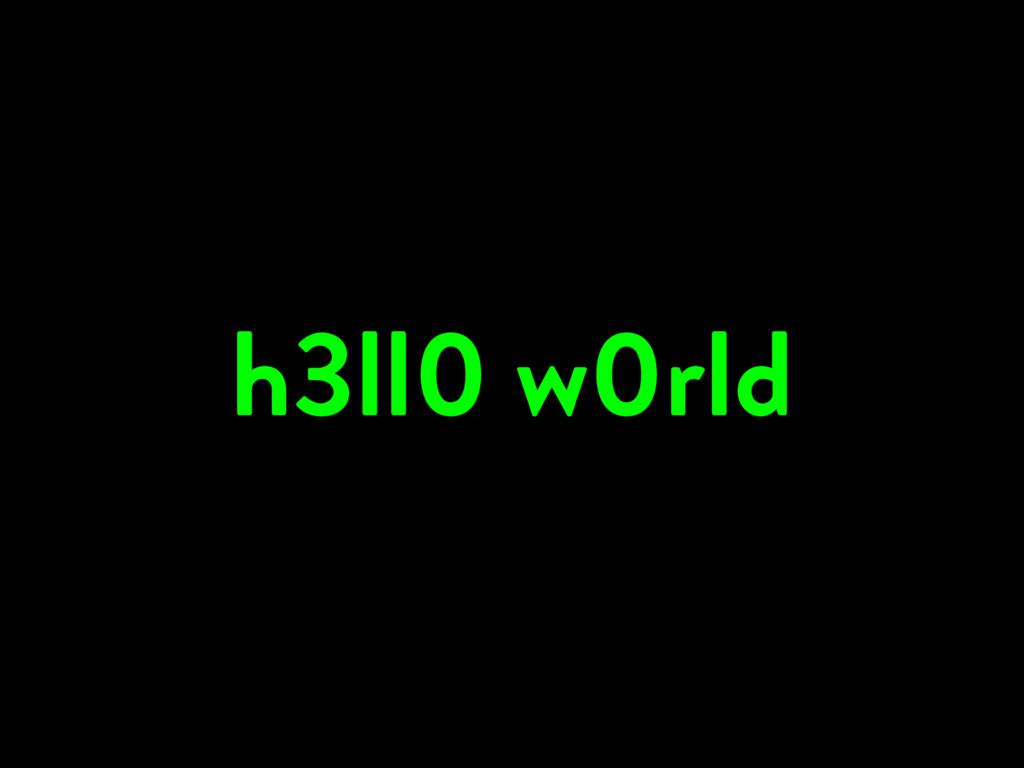 h3ll0 w0rld