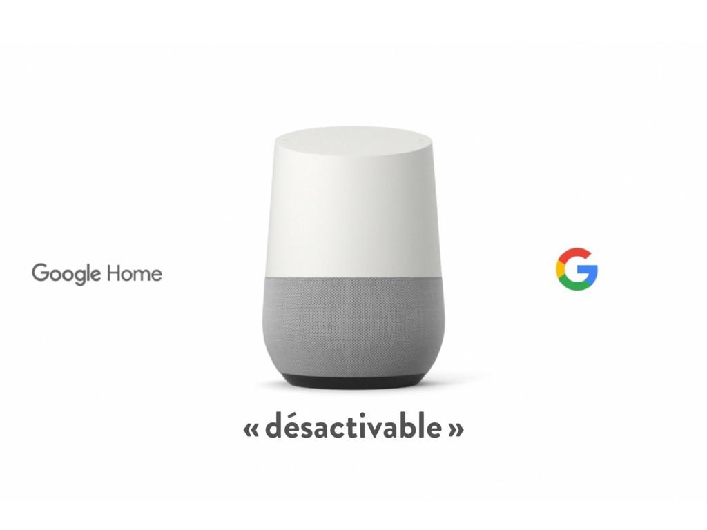 « désactivable »