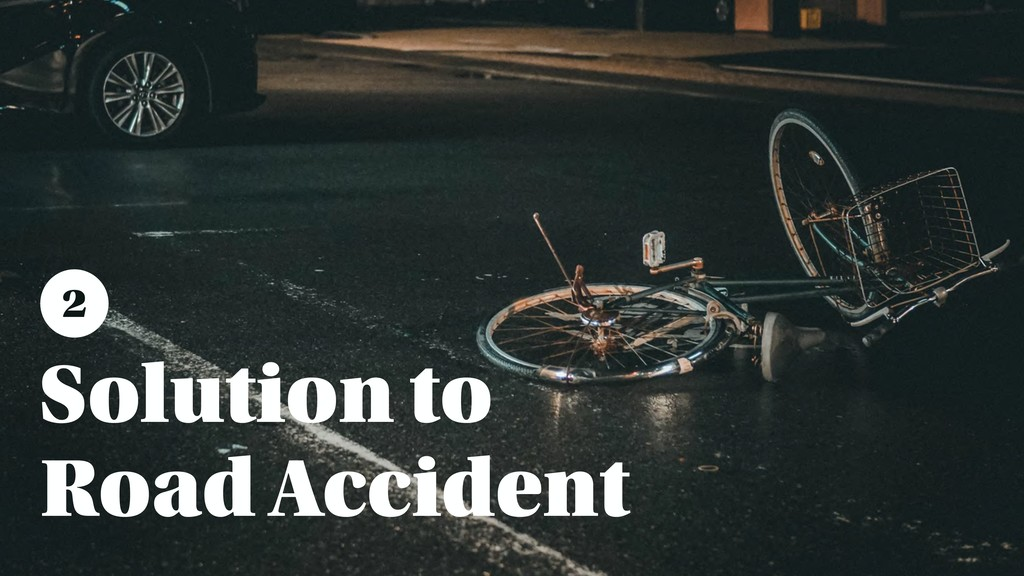 Solution to Road Accident 2