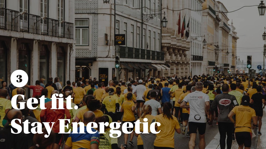 Get fit. Stay Energetic 3