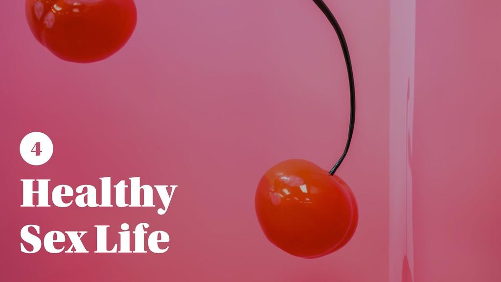 Healthy Sex Life 4