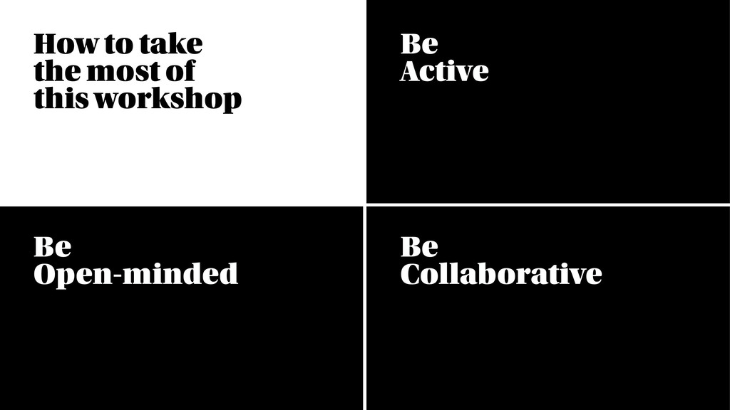 Be Open-minded Be Active Be Collaborative How...