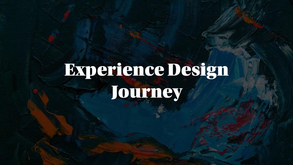 Experience Design Journey