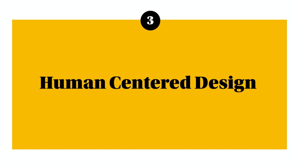 3 Human Centered Design