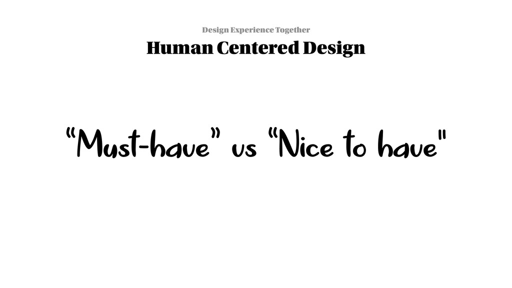 """""""Must-have"""" vs """"Nice to have"""" Design Experience..."""