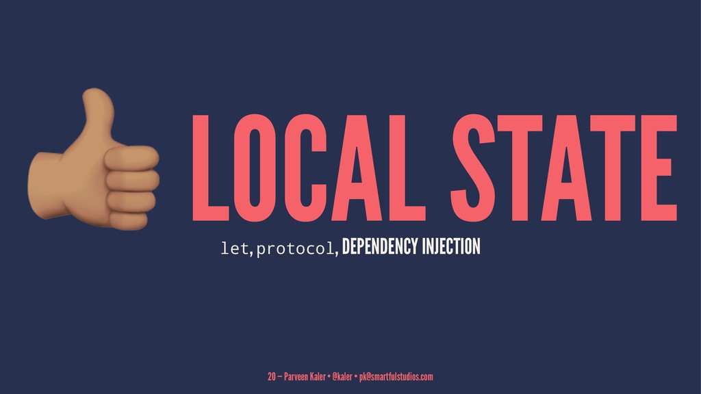 ! LOCAL STATE let, protocol, DEPENDENCY INJECTI...