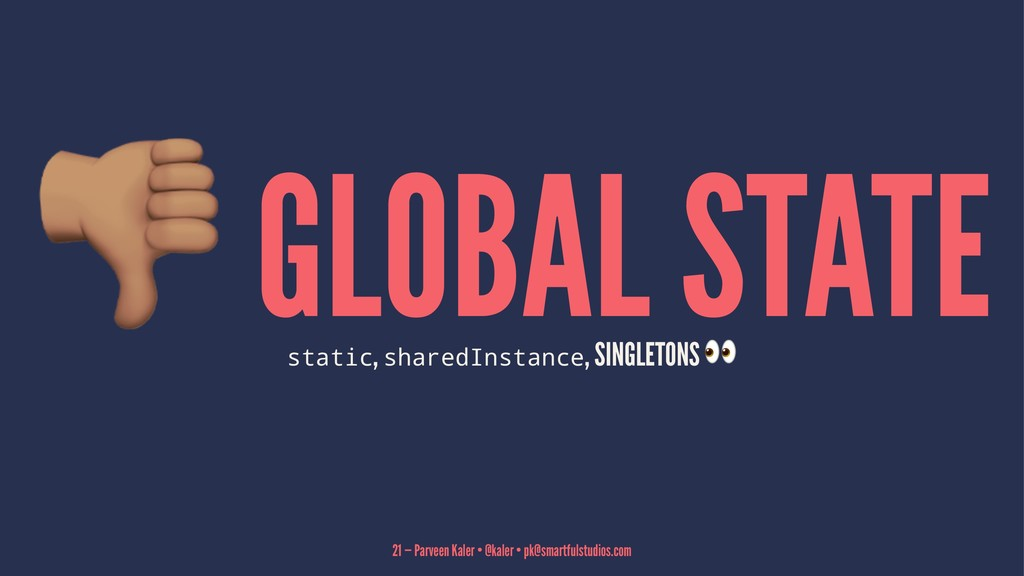 ! GLOBAL STATE static, sharedInstance, SINGLETO...