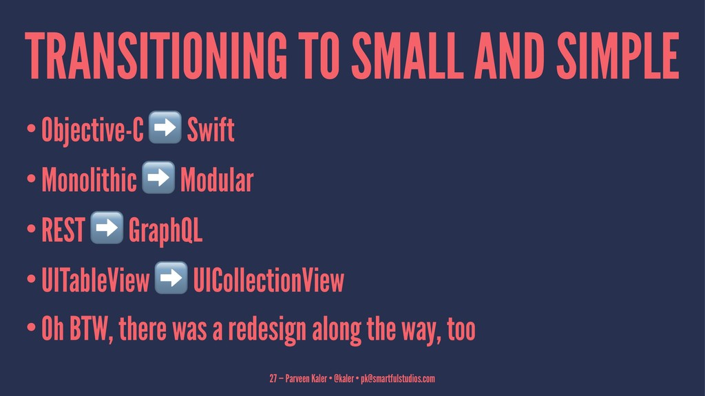 TRANSITIONING TO SMALL AND SIMPLE •Objective-C ...