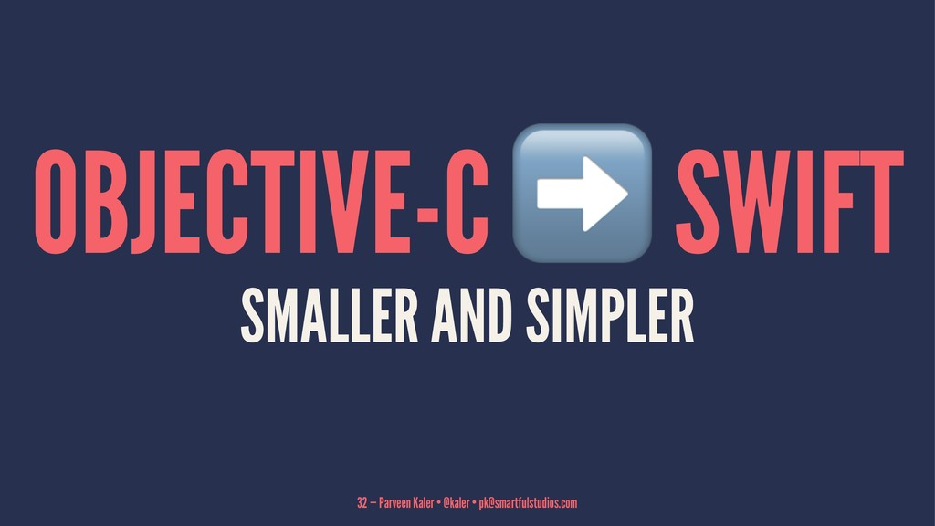 OBJECTIVE-C SWIFT SMALLER AND SIMPLER 32 — Parv...
