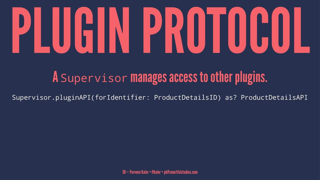 PLUGIN PROTOCOL A Supervisor manages access to ...