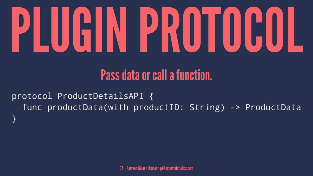 PLUGIN PROTOCOL Pass data or call a function. p...