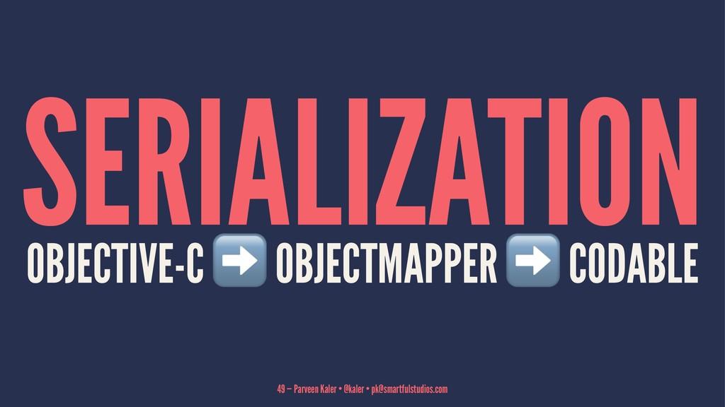 SERIALIZATION OBJECTIVE-C ➡ OBJECTMAPPER CODABL...