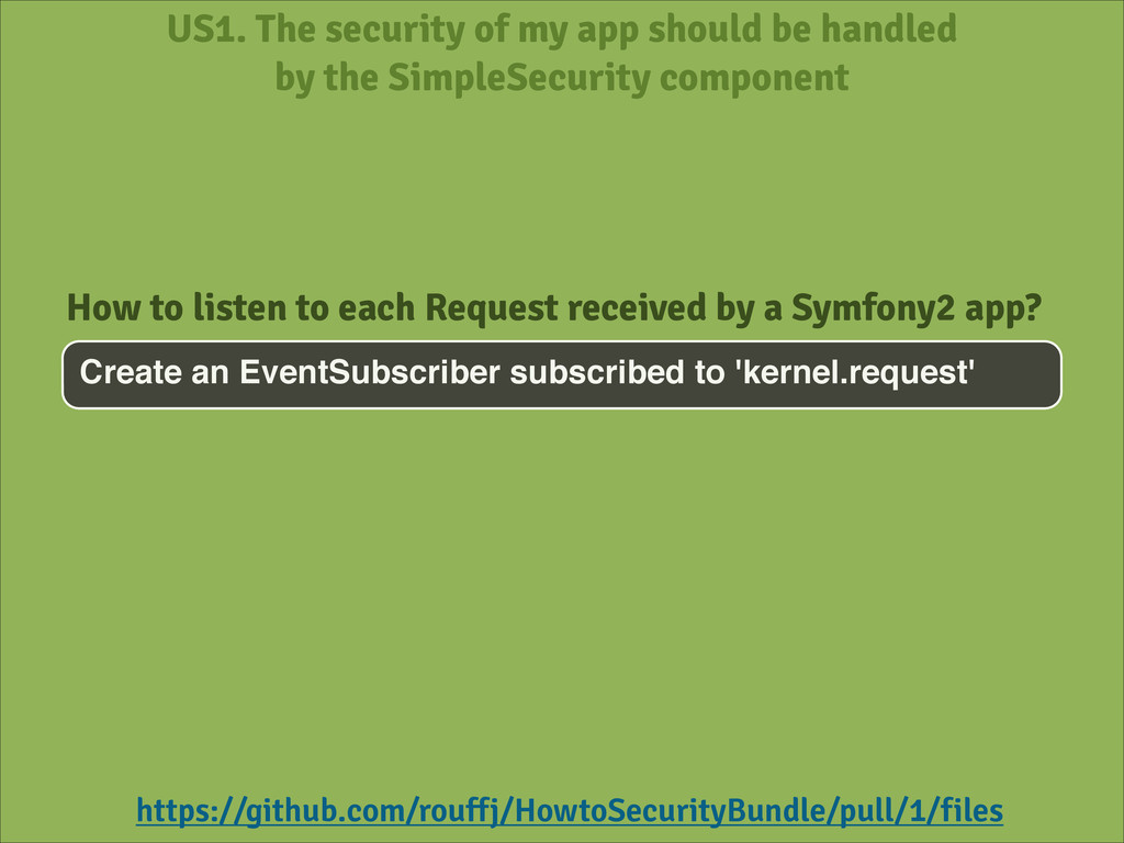 US1. The security of my app should be handled b...
