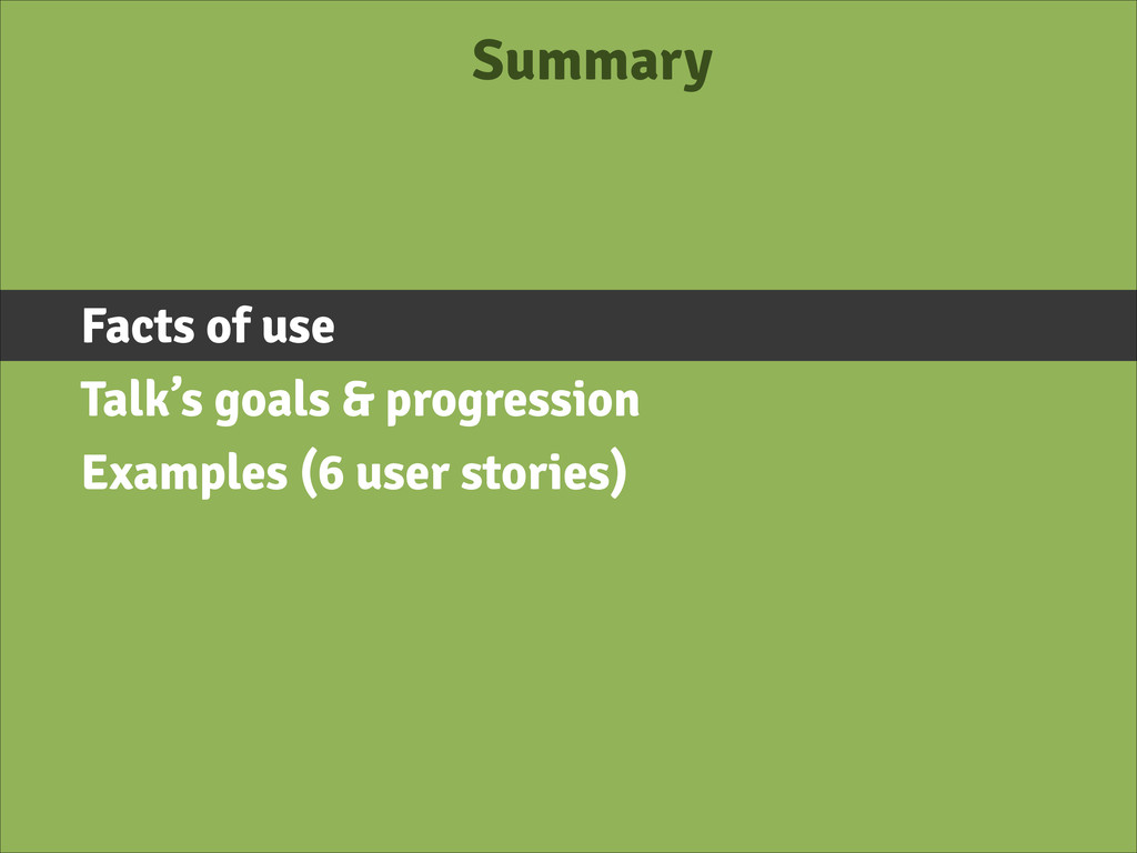 Summary Facts of use Talk's goals & progression...