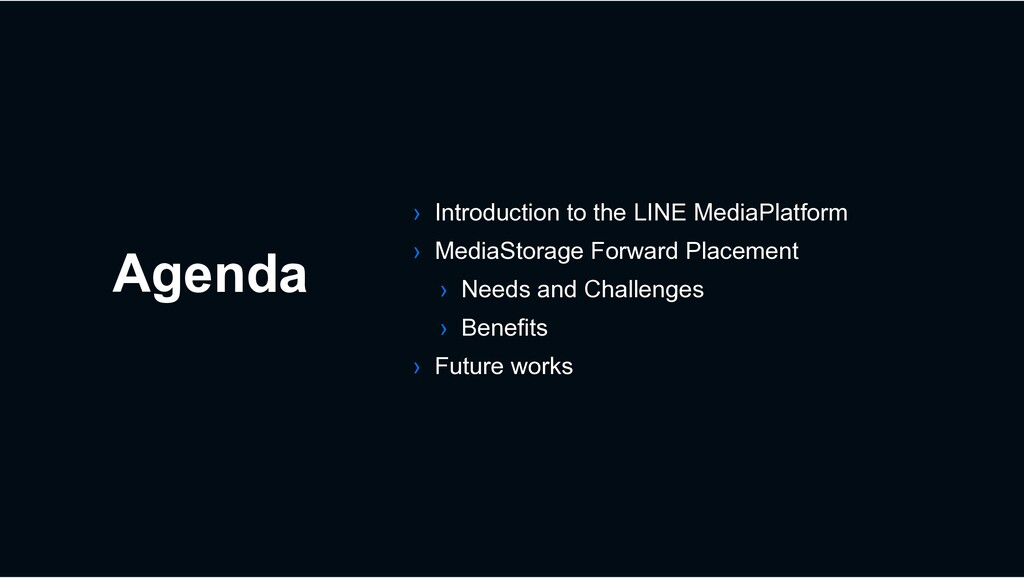 Agenda › Introduction to the LINE MediaPlatform...