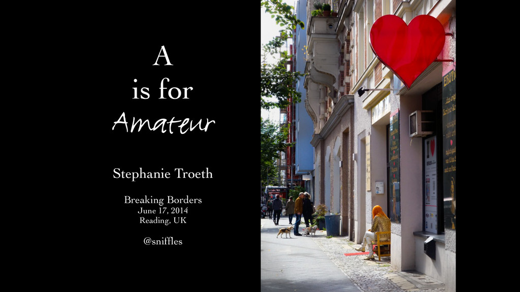 A   is for Amateur Stephanie Troeth  ! Brea...