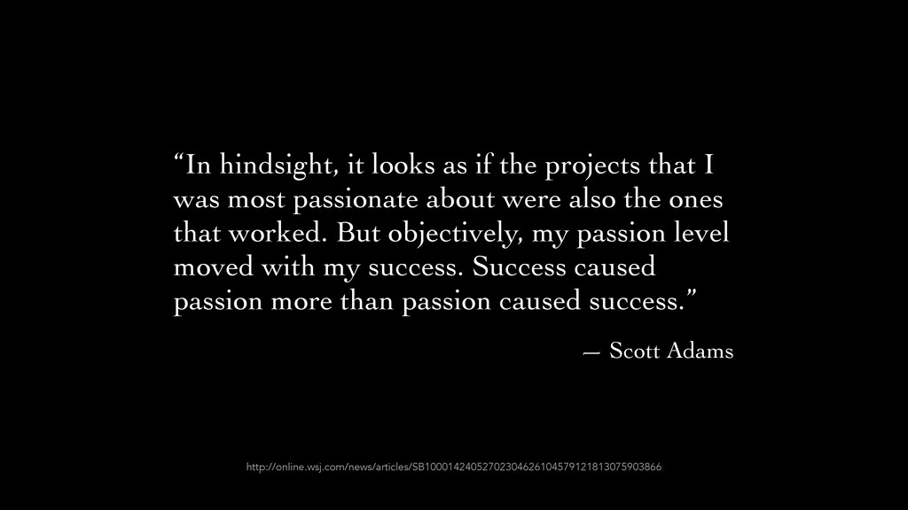 """In hindsight, it looks as if the projects that..."