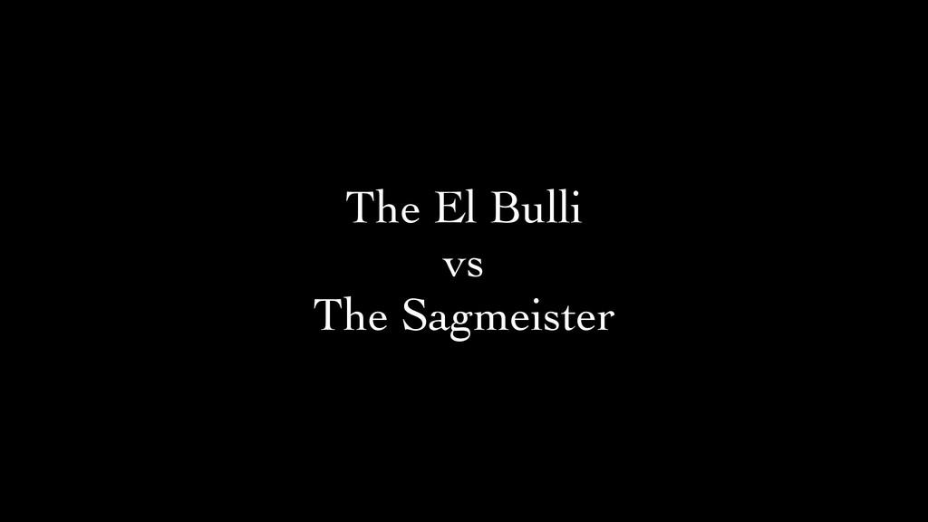 The El Bulli   vs   The Sagmeister