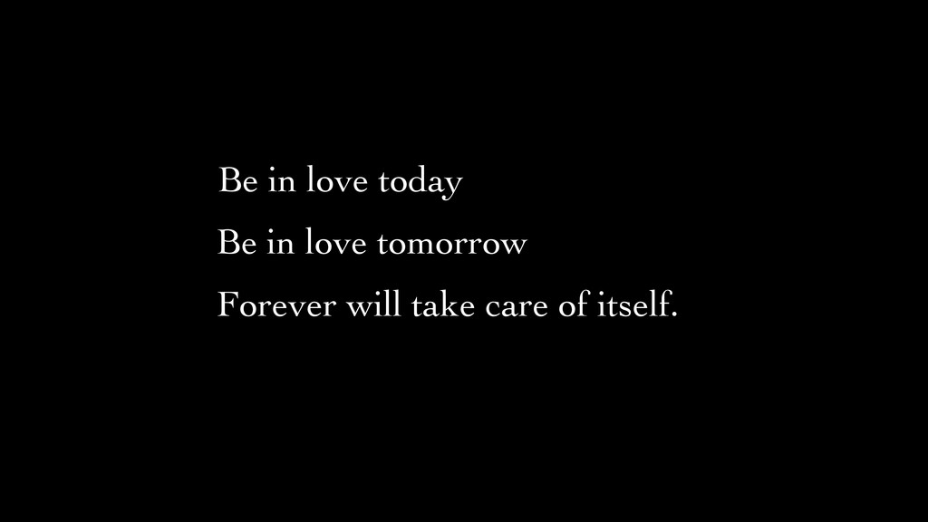 Be in love tomorrow	 