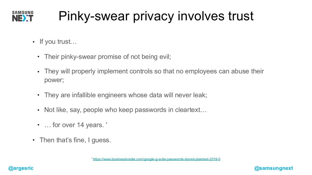 @argesric @samsungnext • If you trust… • Their ...