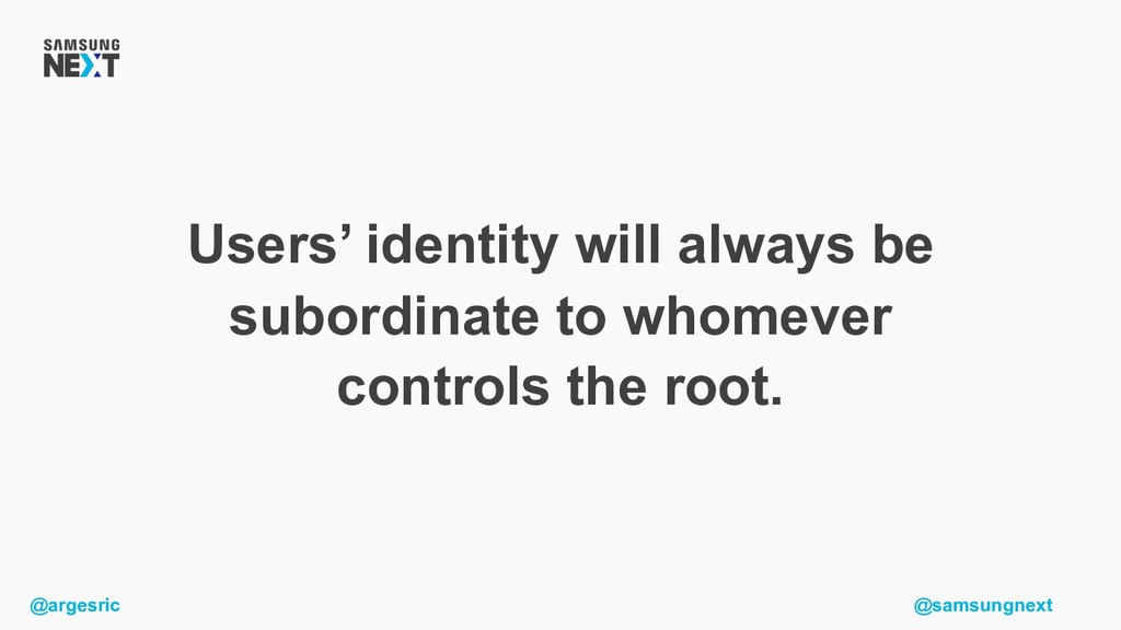 @argesric @samsungnext Users' identity will alw...
