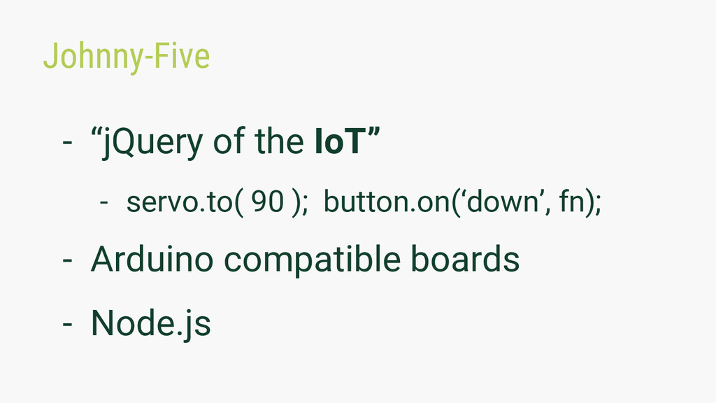 """Johnny-Five - """"jQuery of the IoT"""" - servo.to( 9..."""