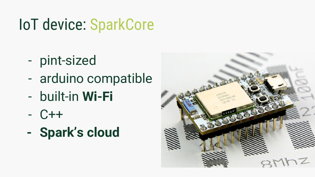 IoT device: SparkCore - pint-sized - arduino co...
