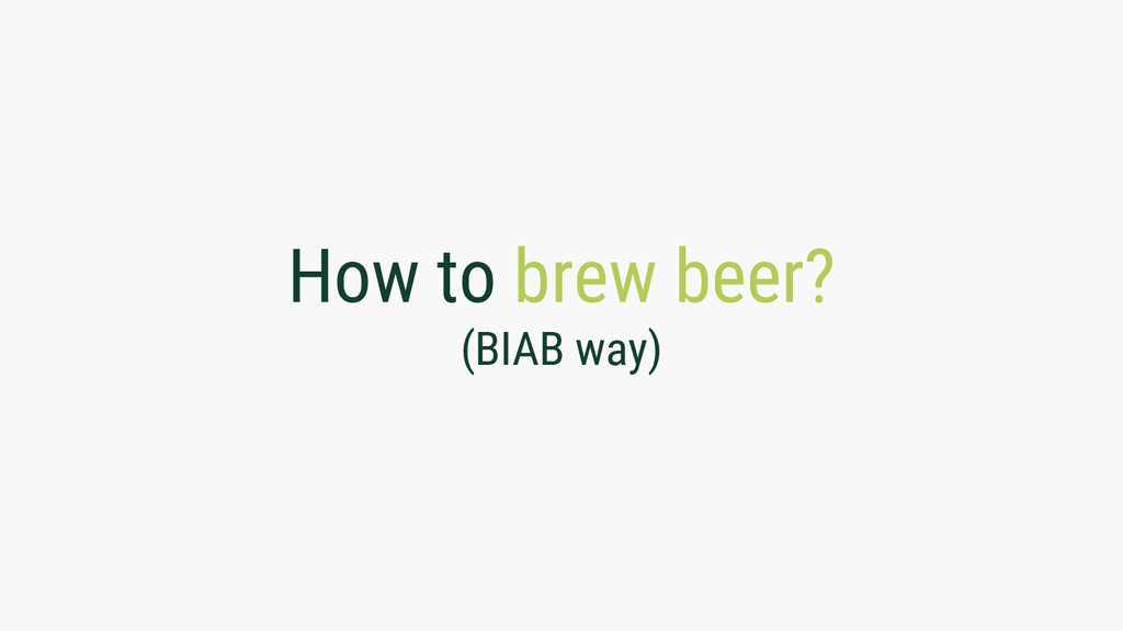 How to brew beer? (BIAB way)