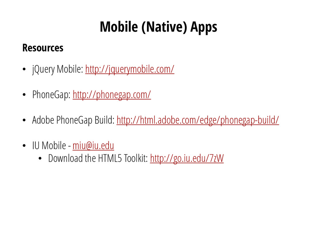 Mobile (Native) Apps Resources • jQuery Mobile:...
