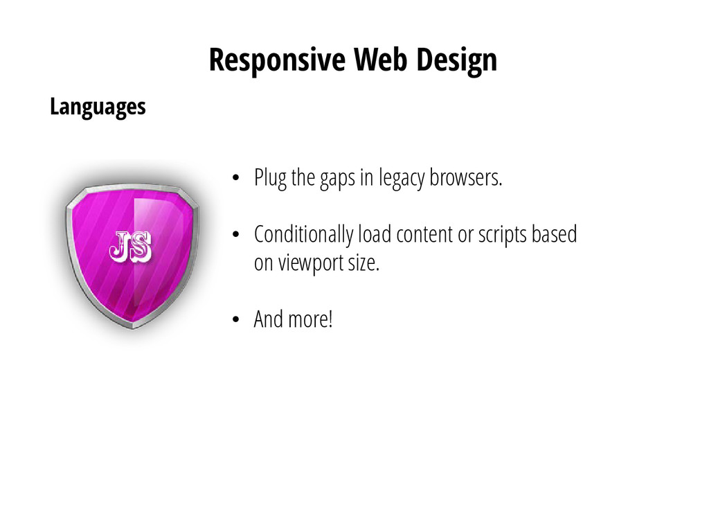 Languages Responsive Web Design • Plug the gaps...