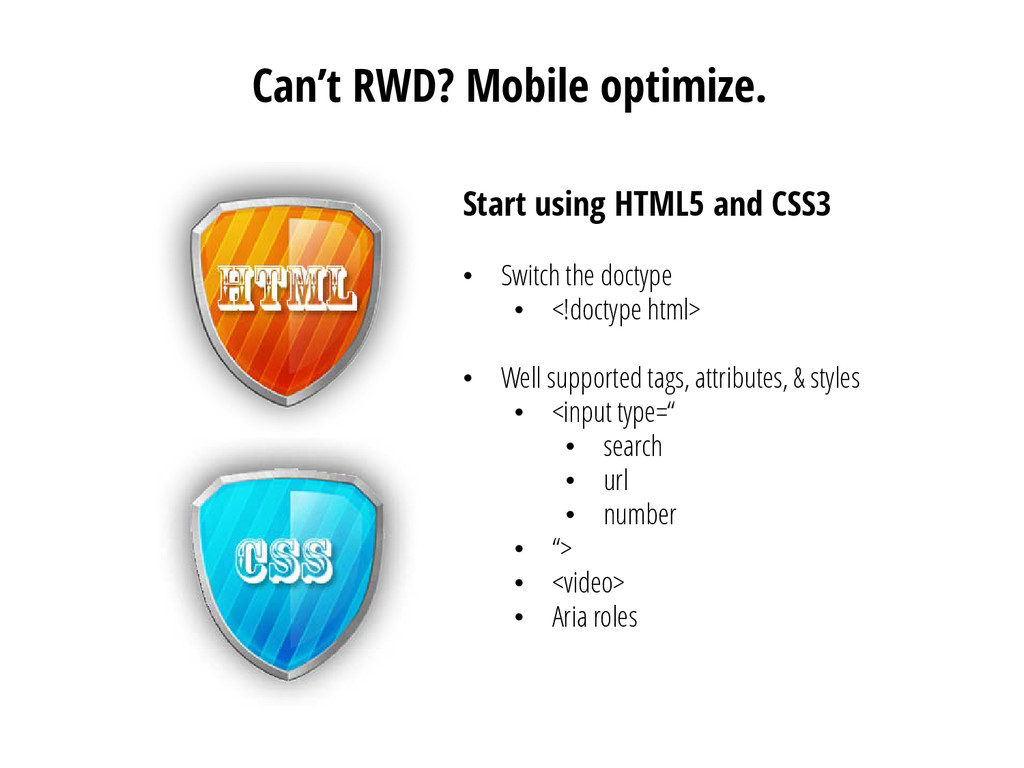 Can't RWD? Mobile optimize. Start using HTML5 a...
