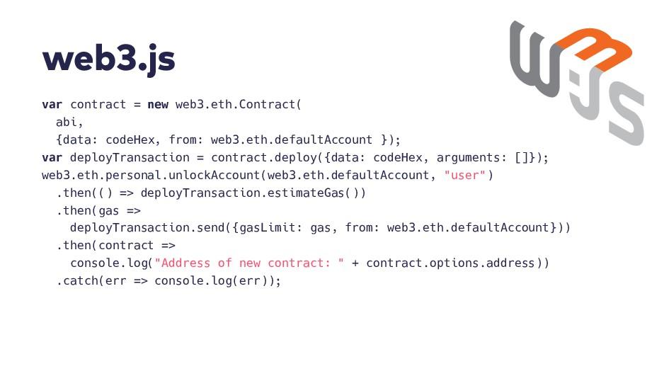 w e b 3 . j s var contract = new web3.eth.Contr...