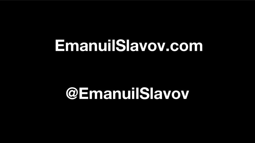 EmanuilSlavov.com @EmanuilSlavov