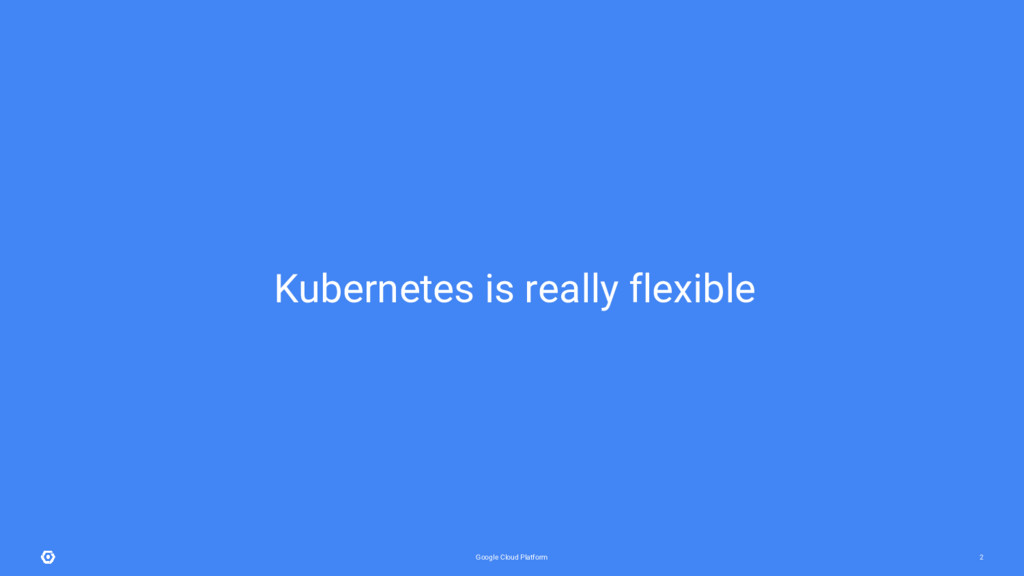Google Cloud Platform 2 Kubernetes is really fl...